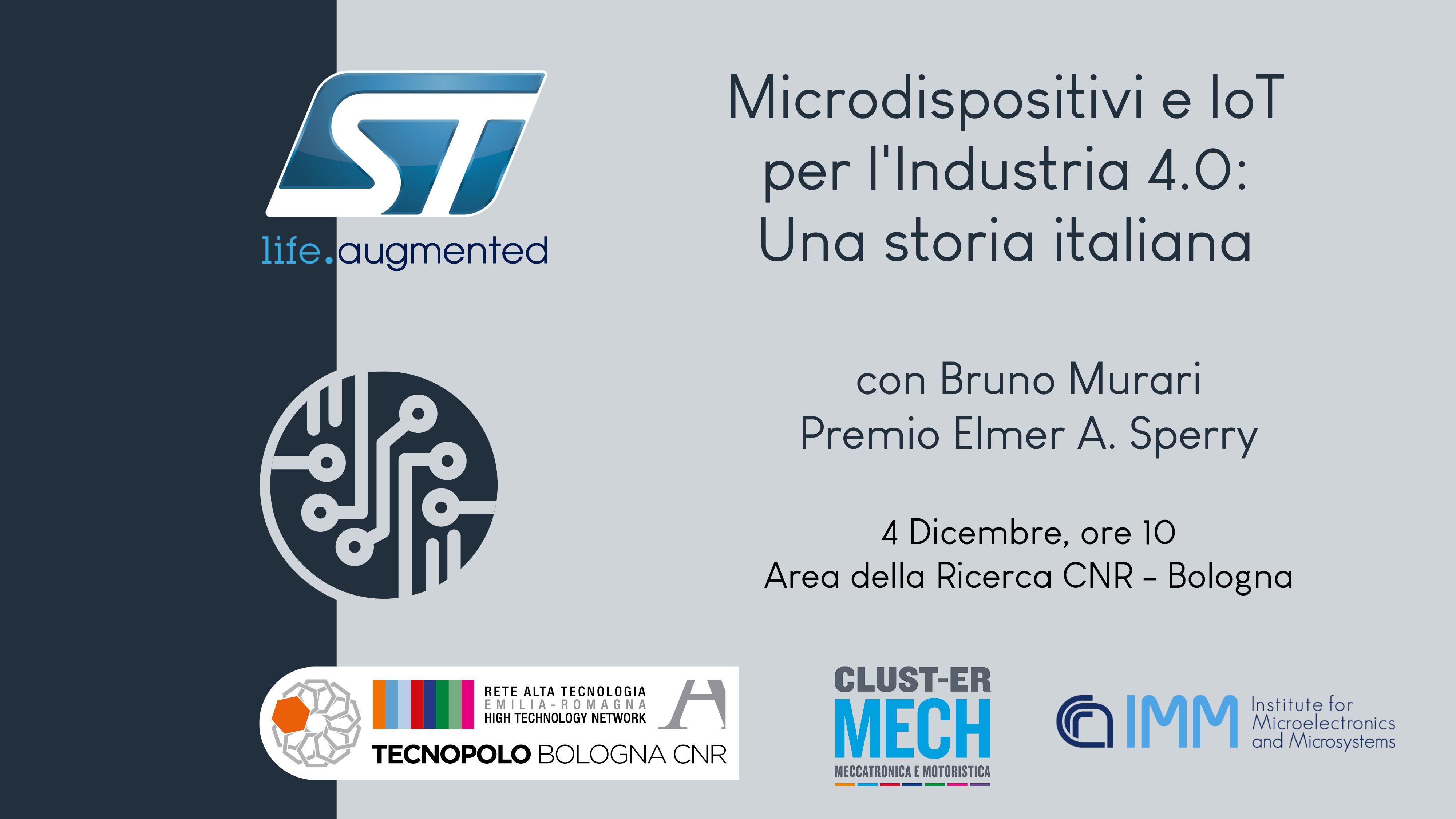 Microdispositivi e IoT per l'Industria 4.0: una storia italiana. Convegno con STMicroelectronics e Murari
