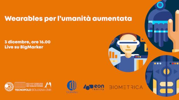 Wearables per l'umanità aumentata: evento digitale il 3 dicembre
